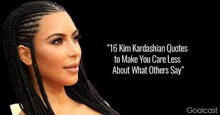 Kim Kardashian Quotes Amazing 48 Kim Kardashian Quotes To Make You Care Less About What Others Say