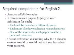career research project the final product will be worth test 3 required components for english 2 annotated bibliography 2 mini research papers