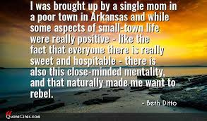Small Town Life Quotes Explore Beth Ditto quotes QuoteCites 76