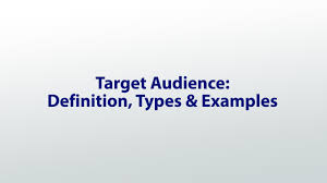 target audience definition types examples video lesson  target audience definition types examples video lesson transcript com
