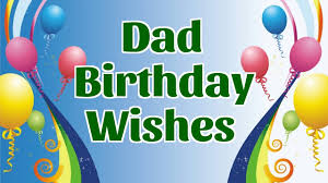 Dad Birthday Wishes Happy Birthday To My Father Youtube