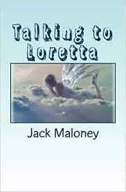 Talking to Loretta: Maloney, Jack: 9781508986959: Amazon.com: Books