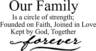 Our Family Is A Circle Of Strength Founded On Faith Joined In Love