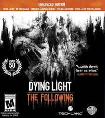 Dying Light The Following Requirements Dying Light The Following Enhanced Edition
