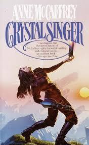 Crystal Singer (Crystal Singer, #1) by Anne McCaffrey