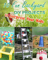 Fun Diy Projects 10 Fun Backyard Diy Projects To Surprise Your Kids