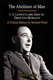 tellerbooks title the abolition of man c s lewis s classic essay on objective morality a critical edition by michael ward