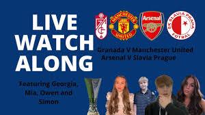SLAVIA PRAGUE V ARSENAL - GRANADA V MANCHESTER UNITED - LIVE WATCH ALONG -  YouTube