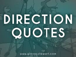 Direction Quotes Enchanting Direction Quotes Why You Need To Find Your Way