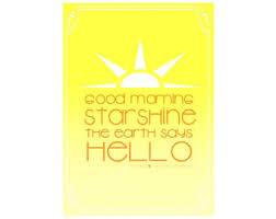 Good Morning Starshine Quote