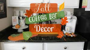 Kitchen Coffee Bar Fall Coffee Bar Decor 2016 Youtube