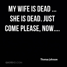 Thomas Johnson Wife Quotes QuoteHD Best Quote For The Dead