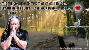 Mooji Quotes New It Is The Conditioned Mind That Says 'I'm Lost Let The Mind Be