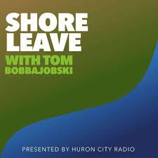 Shore Leave with Tom Bobbajobski