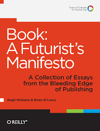 book a futurist s manifesto essays from the bleeding edge of book a futurist s manifesto essays from the bleeding edge of publishing