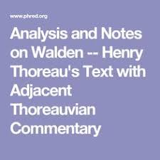 analysis and notes on walden henry thoreau s text adjacent  analysis and notes on walden henry thoreau s text adjacent thoreauvian commentary henry david thoreau language and teacher