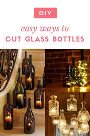 diy easy ways to cut glass bottles