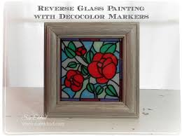 reverse glass painting technique with decocolor markers