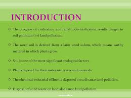 land pollution ppt video online  introduction the progress of civilization and rapid industrialization results danger to soil pollution or
