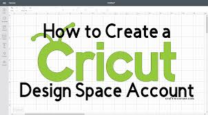 Cricut Name Designs How To Create A Cricut Design Space Account Craft E Corner