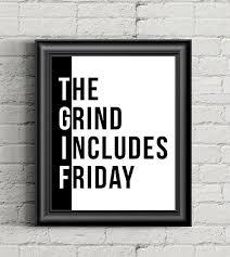 office motivation ideas. TGIF The Grind Includes Friday Print, Motivational Poster, Badass, Modern Office Decor, Motivation Ideas