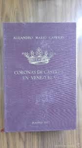 coronas de castilla en venezuela - alejandro ma - Buy Other History Books  at todocoleccion - 60165471