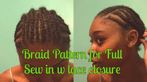 Braid Pattern For Closure Amazing BRAID PATTERN FOR FULL SEW IN WITH FREEPART CLOSURE YouTube
