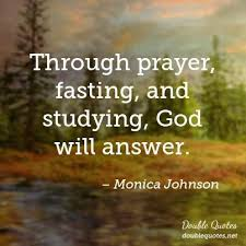 Fasting Quotes Best Through Prayer Fasting And Studying God Will Answer Monica