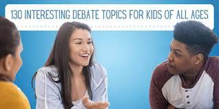 130 interesting debate topics for kids