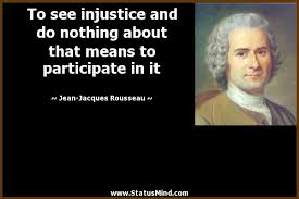 To See Injustice And Do Nothing About That Means StatusMind Best Injustice Quotes