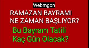2018 Ramazan Bayramı Ne Zaman? 2018 Bayram Tatili Kaç Gün? - WEBMGON |