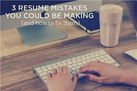 3 Resume Mistakes You Might Be Making (And How To Fix Them) | It ...