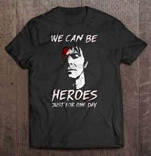 We Can Be Heroes Just For One Day ...