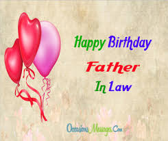 Birthday Wishes For Father In Law Occasions Messages