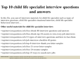 Top 10 child life specialist interview questions and answers In this file,  you can ref
