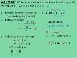 warm up write an equation for the linear function 𝑓 with the values 𝑓 3 new point slope form
