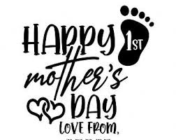 It's her first mother's day. 1st Mothers Day Svg Etsy