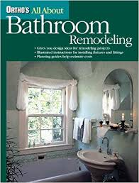 bathroom remodeling books. Wonderful Books Orthou0027s All About Bathroom Remodeling Orthou0027s Home Improvement  Ortho Books 9780897214148 Amazoncom Books On R