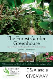 Q&A with Jerome Osentowski, Author of The Forest Garden Greenhouse -  Gardening Know How's Blog