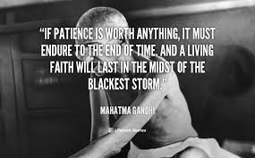 best patience quotes sayings if patience is worth anything it must endure to the end of time and