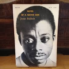 of a native son james baldwin essay notes of a native son james baldwin essay