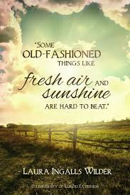 Farm Life Quotes New Some Oldfashioned Things Like Fresh Air And Sunshine Are Hard To