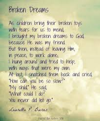 Broken Dreams Quote Best Of Broken Dreams Another Poem I Memorized As A Child Wise Words