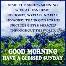 Happy Sunday Good Morning Quotes Best Of Good Morning Have A Blessed Sunday Good Morning Sunday Sunday