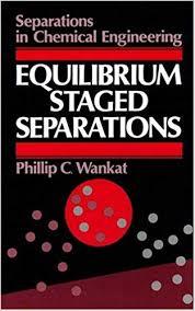 Amazon.com: Equilibrium-Staged Separations (0076092032229): Phillip ...