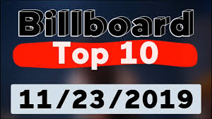 Latest Chart Songs Youtube Billboard Hot 100 Top 10 Songs Of The Week November 23 2019