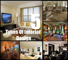 Types Of Interior Design 5 Types Of Interior Design Styles Decorating Styles  For Home Style