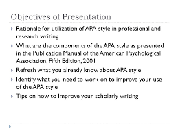 apa style and scholarly writing ppt  objectives of presentation
