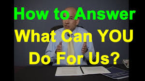 What Can You Do For Us That No One Else Can Tough Interview