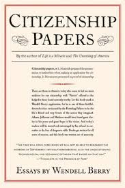 citizenship papers by wendell berry kirkus reviews